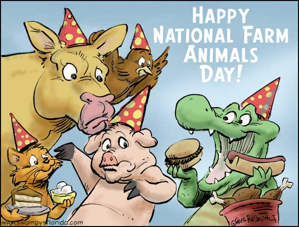 Swampy S Florida Says Happy National Farm Animals Day Swampy S Florida